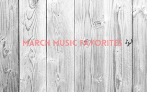 March Music Favorites